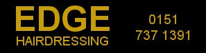 Edge Hairdressing : Allerton : Childwall : Mossley Hill